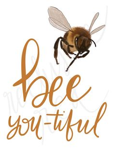 Bee-you-tiful Bee digital art printdrawing quote beautiful wall art home decor room art Queen Bee Quotes, Bee Creative, I Love Bees, Decor Room, Room Art, Cute Bee, Bee Crafts, Bee Art, Garden Guide