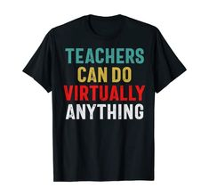 """Inspiring quote """"Teachers Can Do Virtually Anything"""" will make teacher friends smile during social distancing. Great gift for moms, wife, daughter, sister or coworker doing distance learning, remote instruction or virtual elearning for school or college.Bold design in classic red, yellow and blue school colors make this a perfect gift for women or men who teach online. Get yours today!"""