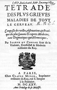 Joseph du Chesne. Tetrade des plus grieves maladies de tout le cerveau, Traitté de l'Epilepsie, Vertige, Apoplexie & Paralysie. 1625.