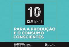 Akatu - Temas - Consumo Consciente - 10 Caminhos para a Produção e o Consumo Conscientes