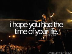 the time of your life (good riddance) ~Green Day