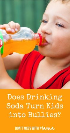 Does Drinking Soda Turn Kids into Bullies? #health #parenting DontMesswithMama.com