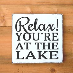 Lake House Decor Rustic Lake Sign Relax Youre At On The Lake Quote