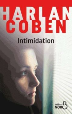 Intimidation / Harlan Coben. Belfond, 2016.
