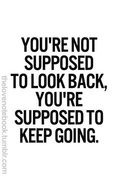 NEVER look back ♥ Stop looking back at those that wont, lots of them wont. Keep searching for your 3 best team mates, you will know who there are when they share your vision