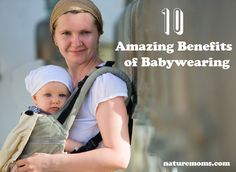10 Amazing Benefits of Babywearing » Nature Moms , can't wait to pull out my new ergo carrier