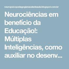 Neurociências em benefício da Educação!: Múltiplas Inteligências, como auxiliar no desenvolvimento