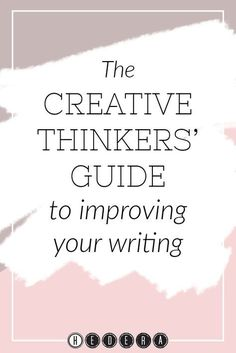 The creative thinkers' guide to improving your writing — Hedera House