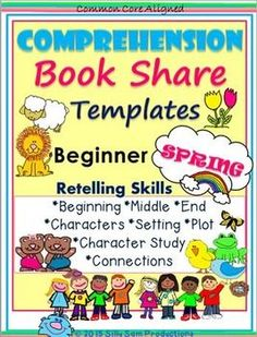 COMPREHENSION RETELLING PRINTABLES! RETELLING BOOK SHARES for *CENTERS *HOMEWORK *READING INCENTIVE PROGRAMS Have students practice those important COMPREHENSION SKILLS! *Beginning *Middle *End*Characters *Setting *Plot*Character Study*Connections: *Text-to-Self *Text-to-Text *Text-to-World $