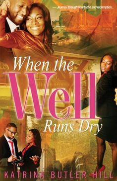 When the Well Runs Dry by Katrina Butler Hill