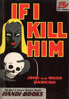 If Emily Blincoe, USA, If I Kill Him (1945)