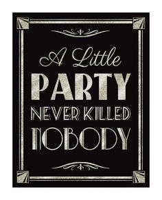 This design is part of our stunning roaring 20s Collection! A LITTLE PARTY NEVER KILLED NOBODY    This is a stunning black and glitter silver