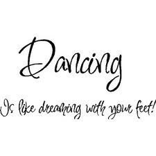 dancing= dreaming with your feet