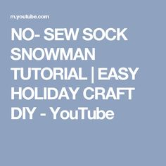 NO- SEW SOCK SNOWMAN TUTORIAL | EASY HOLIDAY CRAFT DIY - YouTube