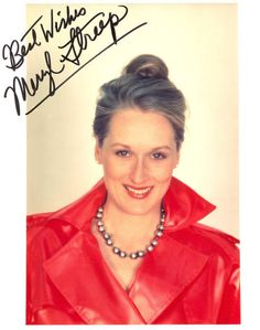 Getting Meryl Streep's Autograph...Oh, I can die now.