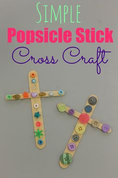 Simple Cross Craft - all you need is glue, popsicle sticks, and decorations! LOVE THIS!