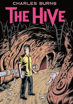 The Hive is the second installment of Charles Burns horror graphic novel that started with vol.The surreal dreamy-nightmare graphic novel Best Comic Books, Comic Books Art, Comic Art, Romance Comics, David Lynch, Louise Bourgeois, Lynda Barry, Burns, Beste Comics