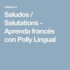 Saludos / Salutations - Aprenda francés con Polly Lingual
