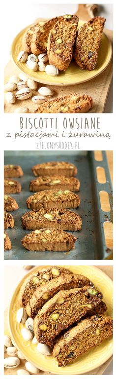 zdrowe i pyszne biscotti z płatkami owsianymi. bez mąki i bez cukru. z pistacjami i żurawiną. idealne na śniadanie w biegu ;)