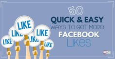 50 Quick & Easy Ways To Get More Facebook Fans