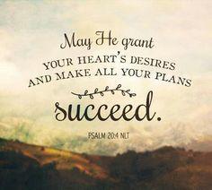 #ScriptureVerse #grant #Heart #Desires #Plans #succeed #BeBlessed