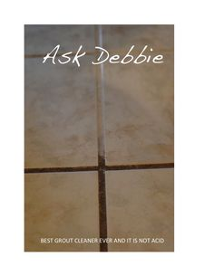 Ask Debbie, Im a home owner with 4 kids yes 4 boys, well I do not know where they get the dirt from but is comes in the house and gets in my grout, i got some acid cleaner it ruined all my grout, after having it all replacing it, i was told by a friend to try the ROG3 ,,,OMG well it works great happy now.