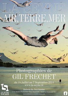 Exposition GIL FRECHET à la Maison du patrimoine. Du 18 juillet au 7 septembre 2014 à La-Seyne-sur-mer.
