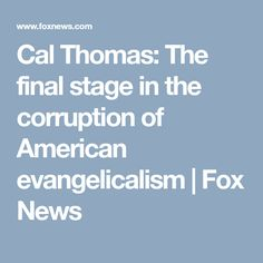 Cal Thomas: The final stage in the corruption of American evangelicalism | Fox News