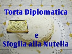 Torta Diplomatica a Modo Mio , Mini Torta Sfoglia alla Nutella