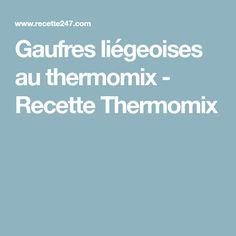 Gaufres liégeoises au thermomix - Recette Thermomix
