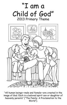 I Am A Child Of God Coloring Book. One page for every Primary theme for 2013.