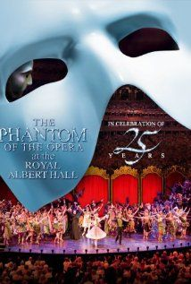 The Phantom of the Opera at the Royal Albert Hall  This is on Netflix right now! :)