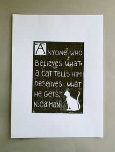 Neil Gaiman on cats. I should cross stitch this. Cat Quotes, Book Quotes, Words Quotes, Wise Words, Sayings, Neil Gaiman, F Scott Fitzgerald, Cs Lewis, Jrr Tolkien