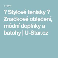 ✭ Stylové tenisky ✭ Značkové oblečení, módní doplňky a batohy   U-Star.cz