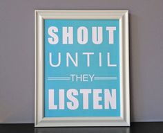 shout until they listen, $20.00