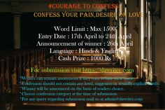 """Contest !! #Courage To #Confess Rules : Word Limit : Max 1500 words Language :Hindi or English Entry date : 17th April to 24th April Announcement of winner : 26th April Cash Prize : Rs 1000 Submit all your confessions on https://dawriter.com and at the end of your confession give hashtag (""""#courage_to_confess""""). #dawriter #confess #love #desire #pain #contest #stories #poem #thoughts #writersofinstagram #writerscommunity #wattpad"""