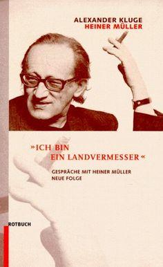 Alexander Kluge - Ich bin ein Landvermesser. Gespräche mit Heiner Müller