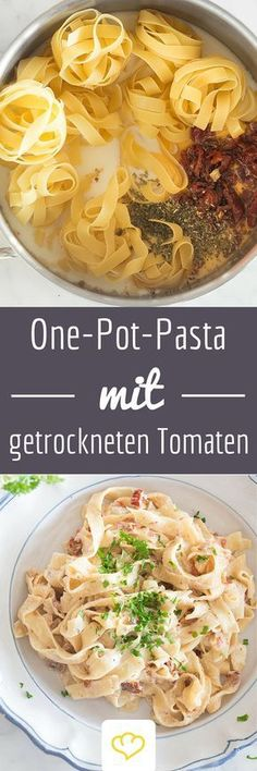 Herrlich cremige One-Pot-Pasta mit Sahne, Kräutern und getrockneten Tomaten Delicious creamy one-pot pasta with cream, herbs and dried tomatoes Veggie Recipes, Pasta Recipes, Vegetarian Recipes, Dinner Recipes, Healthy Recipes, One Pot Meals, Easy Meals, Pasta Cremosa, One Pot Pasta