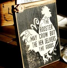 """1850 The rooster may crow sign 7x9x1"""""""