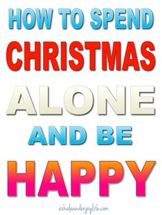 How To Spend #Christmas Alone And Be Happy #happyholidays #winter #motivation
