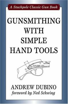 Discover gun books ideas on pinterest hand guns handgun and weapons gunsmithing with simple hand tools stackpole classic gun books by andrew dubino 1647 fandeluxe Images