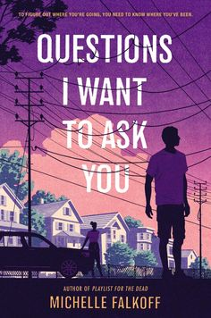 Cover Reveal: Questions I Want to Ask You by Michelle Falkoff - On sale May Ya Books, Book Club Books, Book Lists, Good Books, Books To Read, Reading Lists, Book Cover Art, Book Cover Design, Book Design