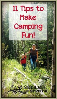 11 Tips to Make Camping Fun!  Practical ideas for your next camping trip!  Food Storage and Survival