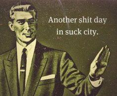 suck city....