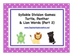 Syllable Division Games: Turtle, Panther & Lion Words (Cle, VCCCV and CV/VC) Part 2The games that are included in this 30 page pack make the topic of syllable division fun and easy to understand! While not a topic that kids clamor to learn about, students WILL want to play these games (my class does)!