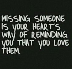 Missing Someone love love quotes heart missing instagram instagram pictures instagram graphics instagram quotes someome reminding