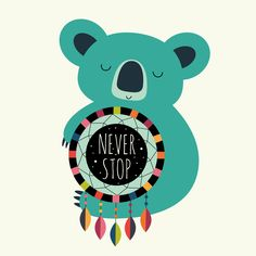 Displate Poster Never Stop Dreaming - No matter who you are, never stop dreaming : ) koala Cute Images, Grafik Design, Graphic Design Art, Cute Illustration, Print Artist, Cool Artwork, Art For Kids, Art Drawings, Kids Room