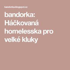 bandorka: Háčkovaná homelesska pro velké kluky