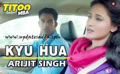 Arijit singh is back, Titoo MBA. Kyu Hua Arijit Singh Mp3 Download for free, Kyu Hua Arijit Singh HD Video Download , Kyu Hua Arijit Singh Lyrics Download