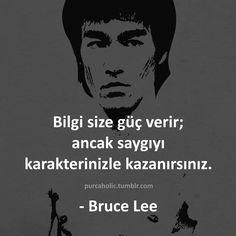 Bilgi size güç verir; ancak saygıyı karakterinizle kazanırsınız. - Bruce Lee…